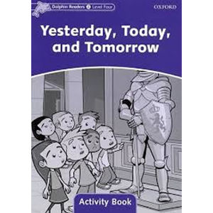 Dolphin Readers 4 Yesterday, Today and Tomorrow Activity Book - Craig Wright