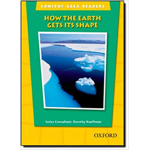 Content Area Readers How the Earth Gets Its Shape