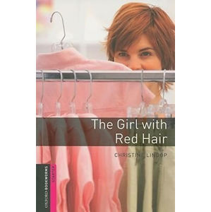 Oxford Bookworms Library Starter The Girl with the Red Hair (New Edition) - Christine Lindop