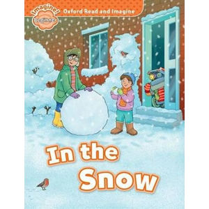 Oxford Read and Imagine Level Beginner In the Snow