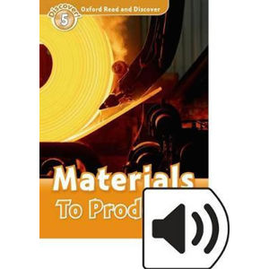 Oxford Read and Discover Level 5 Materials to Products with Mp3 Pack