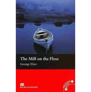 Macmillan Readers Beginner: The Mill On The Floss - George Eliot