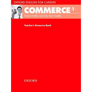 Oxford English for Careers Commerce 1 Teacher´s Resource Book - Martyn Hobbs