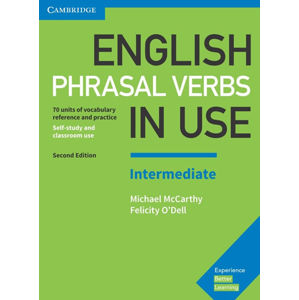 English Phrasal Verbs in Use Intermediate Book with Answers - Michael McCarthy, Felicity O'Dell