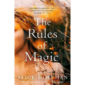 The Rules of Magic - Alice Hoffmanová