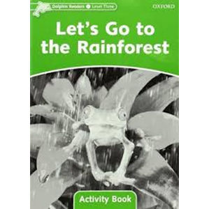 Dolphin Readers 3 Let´s Go to the Rainforest Activity Book - Craig Wright