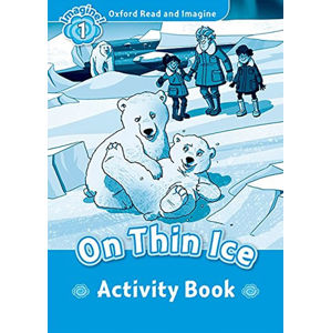 Oxford Read and Imagine Level 1 On Thin Ice Activity Book