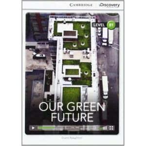 Our Green Future Intermediate Book with Online Access - Diane Naughton
