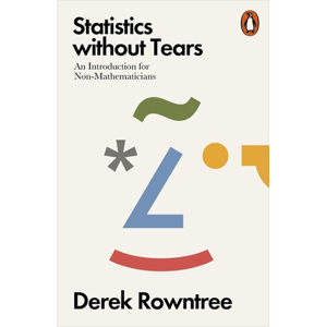 Statistics without Tears : An Introduction for Non-Mathematicians