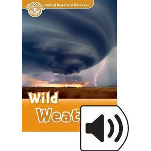 Oxford Read and Discover Level 5 Wild Weather with Mp3 Pack