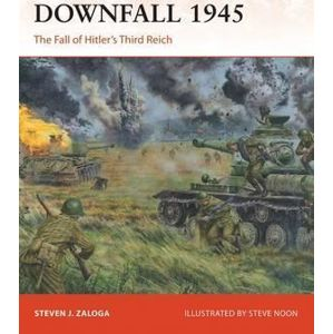 Downfall 1945 : The Fall of Hitler´s Third Reich