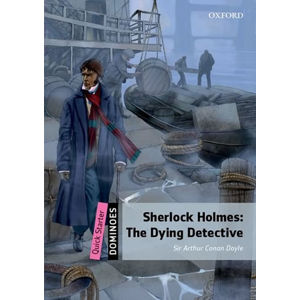 Dominoes Quick Starter Sherlock Holmes The Dying Detective (2nd)