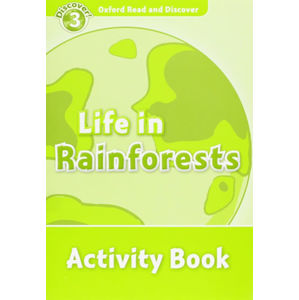 Oxford Read and Discover Level 3 Life in the Rainforests Activity Book