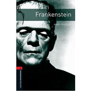 Oxford Bookworms Library 3 Frankenstein (New Edition) - Mary Shelley