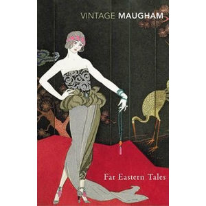 Far Eastern Tales - William Somerset Maugham