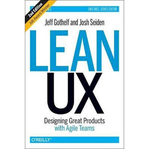 Lean UX : Designing Great Products with Agile Teams 2nd ed