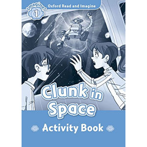 Oxford Read and Imagine Level 1 Clunk in Space Activity Book