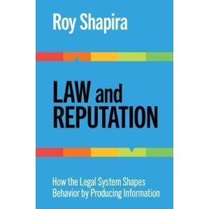 Law and Reputation : How the Legal System Shapes Behavior by Producing Information