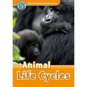 Oxford Read and Discover Level 5 Animal Life Cycles