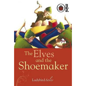 The Elves and the Shoemaker : Ladybird Tales - neuveden