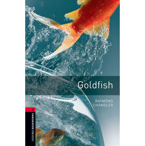 Oxford Bookworms Library 3 Goldfish (New Edition)
