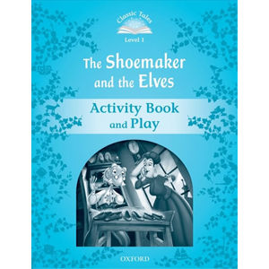Classic Tales 1 The Shoemaker and the Elves Activity Book and Play (2nd) - Sue Arengo