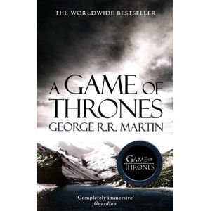 A Game of Thrones: Book 1 of a Song of Ice and Fire - George R. R. Martin