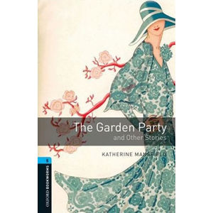 Oxford Bookworms Library 5 The Garden Party (New Edition) - Katherine Mansfield