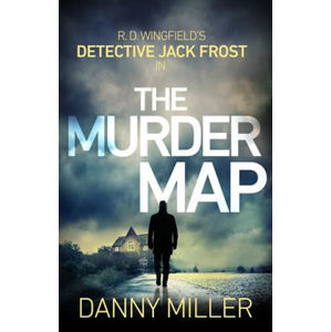 The Murder Map : DI Jack Frost series 6