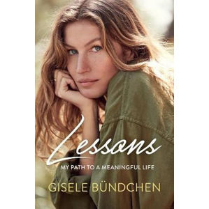 Lessons : My Path to a Meaningful Life - Gisele Bundchen