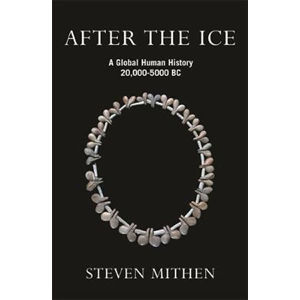 After the Ice : A Global Human History 20.000 - 5000 BC