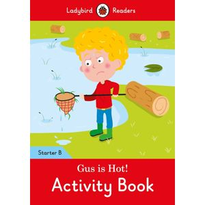 Gus is Hot! Activity Book: Lad - Activity Book