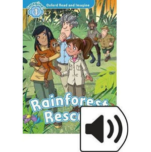 Oxford Read and Imagine Level 1 Rainforest Rescue with MP3 Pack