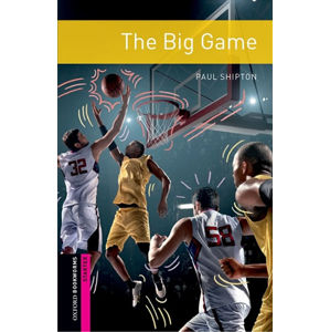 Oxford Bookworms Library Starter The Big Game (New Edition)