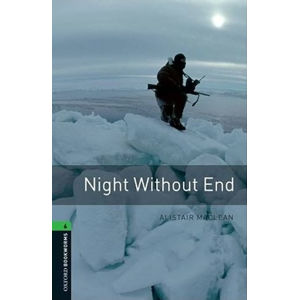 Oxford Bookworms Library 6 Night Without End (New Edition) - Alistair MacLean