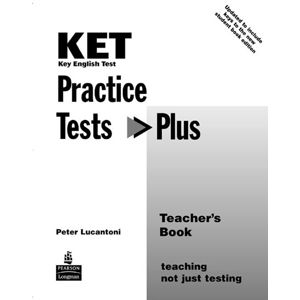 Practice Tests Plus KET 2003 Teacher´s Book - Peter Lucantoni