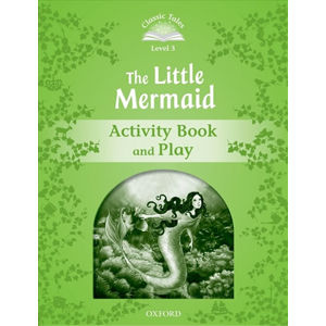 Classic Tales 3 The Little Mermaid Activity Book and Play (2nd)