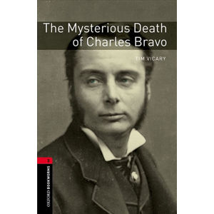 Oxford Bookworms Library 3 The Mysterious Death of Charles Bravo with Audio Mp3 Pack (New Edition)