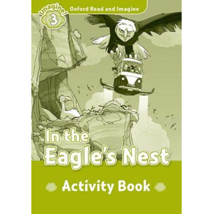 Oxford Read and Imagine Level 3 In the Eagles Nest Activity Book