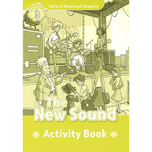 Oxford Read and Imagine Level 3 The New Sound Activity Book