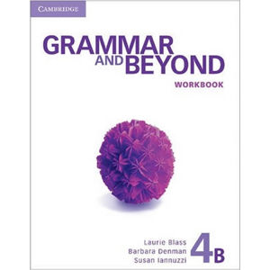 Grammar and Beyond 4B: Workbook