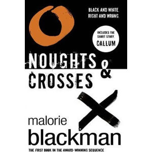 Noughts and Crosses - Malorie Blackman