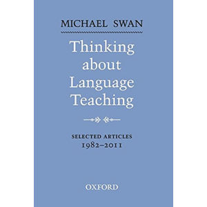 Thinking About Language Teaching Selected Articles 1982-2011