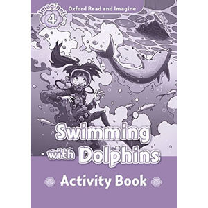 Oxford Read and Imagine Level 4 Swimming with Dolphins Activity Book