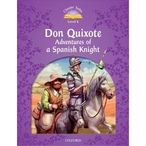 Classic Tales 4 Don Quixote Adventures of a Spanish Knight + Audio MP3 Pack (2nd)