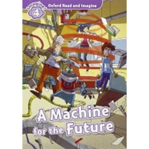 Oxford Read and Imagine 4 A Machine for the Future audio CD pack