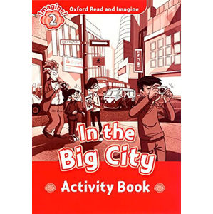 Oxford Read and Imagine Level 2 In the Big City Activity Book