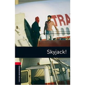 Oxford Bookworms Library 3 Skyjack! (New Edition) - Tim Vicary