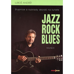 Jazz, Rock, Blues, Volume III - Luboš Andršt