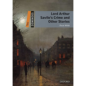 Dominoes 2 Lord Arthur Savile´s Crime and Other Stories with Audio Mp3 Pack (2nd)
